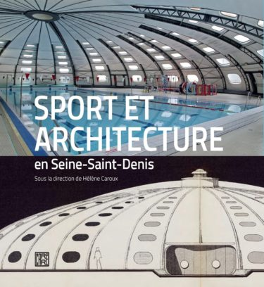 Sports et architecture en Seine-Saint-Denis